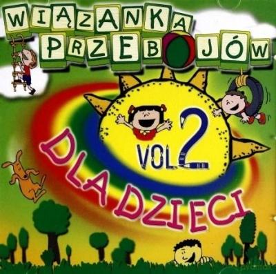 Wiązanka przebojów dla dzieci vol.2 CD praca zbiorowa