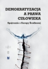 Demokratyzacja a prawa człowieka Spojrzenie z Europy Środkowej