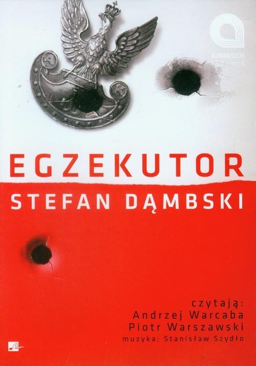 Egzekutor  (Audiobook) (Audiobook) Dąmbski Stefan
