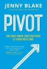 Pivot The Only Move That Matters Is Your Next One Blake Jenny