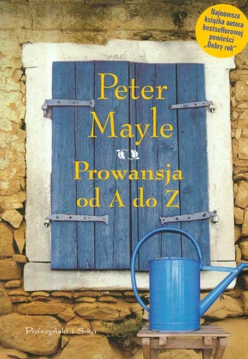Prowansja od A do Z Mayle Peter