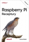 Raspberry Pi. Receptury. Wydanie III Monk Simon
