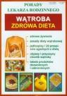 Wątroba Zdrowa dieta Porady lekarza rodzinnego
