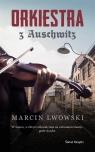 Orkiestra z Auschwitz Lwowski Marcin
