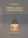 Ballada o zegarze z ratuszowej wieży Koryl Janusz