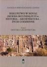 Biskupstwo w Novae (Moesia Secunda) IV-VI w Historia - Architektura - Życie codzienne Tom 1