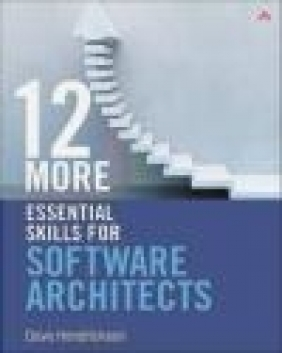 12 More Essential Skills for Software Architects Dave Hendricksen