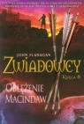Zwiadowcy Księga 6 Oblężenie Macindaw