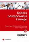 Kodeks postępowania karnego Kazusy Młodawska-Piaseczna Małgorzata, Wielgolewska Anna