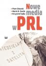 Nowe media w PRL Sitarski Piotr, Garda Maria B., Jajko Krzysztof