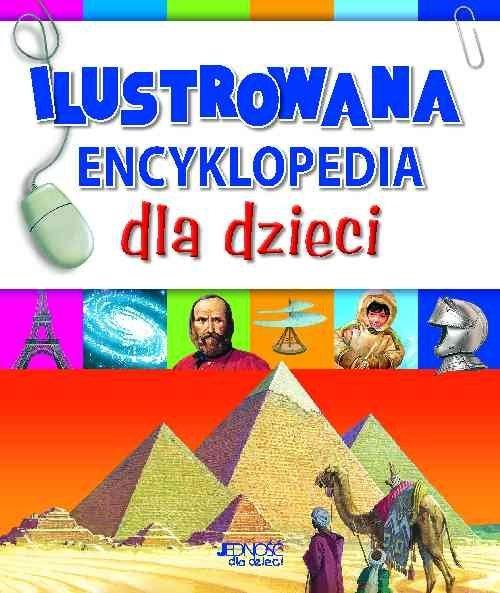 Ilustrowana encyklopedia dla dzieci Praca zbiorowa