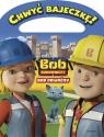 Chwyć bajeczkę Bob Budowniczy  Bob odważny
