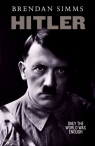 Hitler Only the World Was Enough Simms Brendan