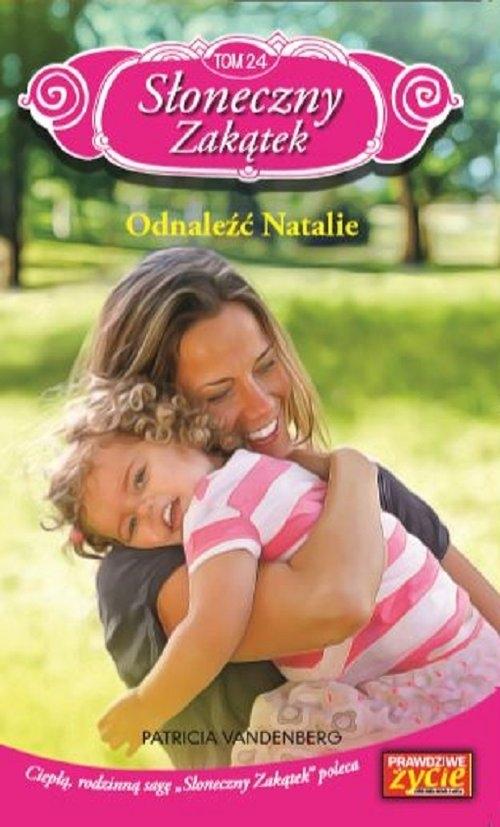Słoneczny zakątek t. 24 Odnaleźć Natalie Vandenberg Patricia
