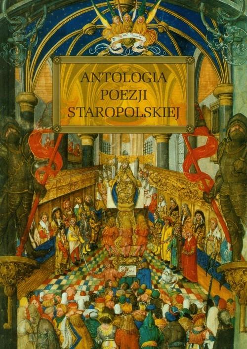 Antologia poezji staropolskiej z opracowaniem Rzehak Wojciech