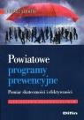 Powiatowe programy prewencyjne. Pomiar skuteczności i efektywności Tomasz Serafin