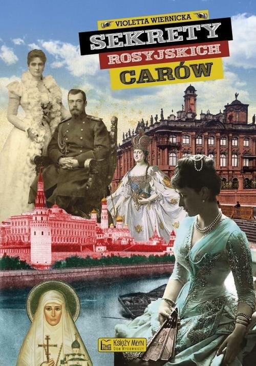 Sekrety rosyjskich carów Wiernicka Violetta