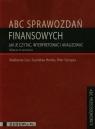 ABC sprawozdań finansowych Jak je czytaćinterpretować i analizować