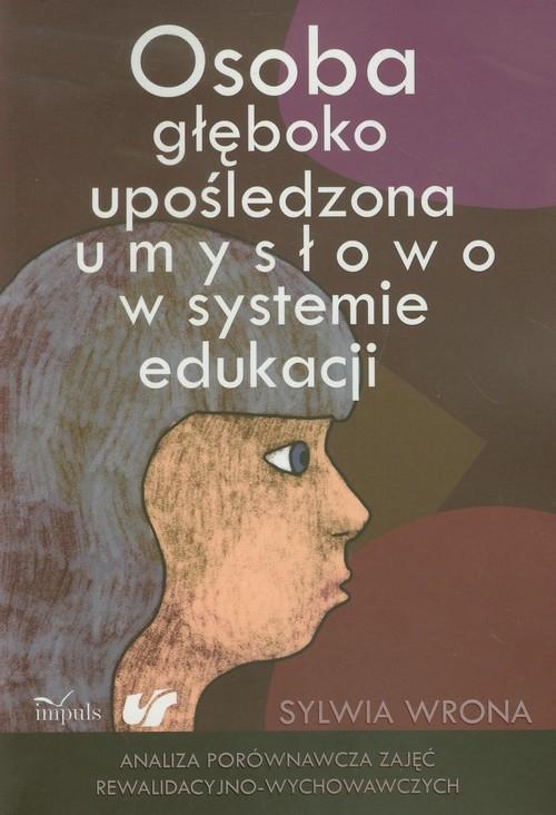 Osoba głęboko upośledzona umysłowo w systemie edukacji Wrona Sylwia