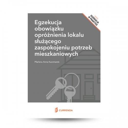 Egzekucja obowiązku opróżnienia lokalu służącego zaspokojeniu potrzeb mieszkaniowych Kaczmarek Marlena Anna