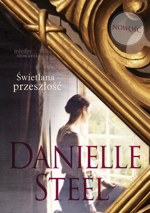 Świetlana przeszłość Steel Danielle
