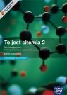 To jest chemia 2 Chemia organiczna Podręcznik Zakres rozszerzony / Teraz matura Litwin Maria, Styka-Wlazło Szarota, Szymońska Joanna