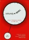 Sekundy (i) epoki Czas w literaturze polskiej po 1989 roku