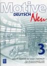 Motive – Deutsch Neu. Język niemiecki. Zeszyt ćwiczeń. Część 3. Zakres podstawowy i rozszerzony. Kurs dla kontynuujących naukę. Szkoły ponadgimnazjalne