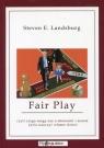 Fair Play czyli czego mogą nas o ekonomii i sensie życia nauczyć Landsburg Steven E.