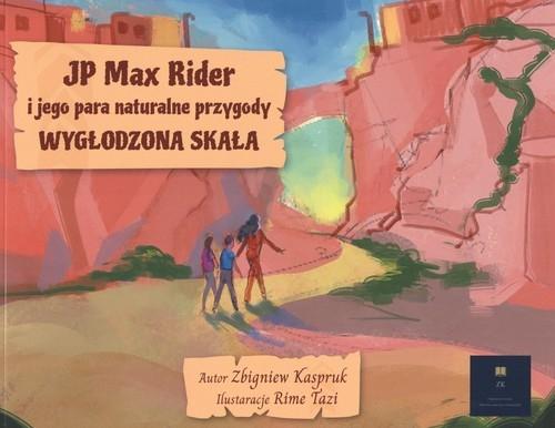 JP Max Rider i jego para naturalne przygody Wygłodzona Skała Kaspruk Zbigniew