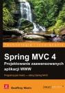Spring MVC 4 Projektowanie zaawansowanych aplikacji WWW Warin Geoffroy