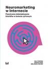 Neuromarketing w Internecie. Pozytywne doświadczenia klientów w świecie Pispers Ralf, Rode Joanna, Fischer Benjamin