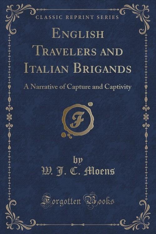 English Travelers and Italian Brigands Moens W. J. C.