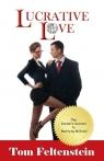 Lucrative Love The Insider's Secrets to Marrying Millions! Feltenstein Tom