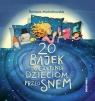 20 bajek do czytania dzieciom przed snem (wydanie 2020) Michałowska Tamara
