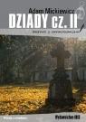 Dziady cz II (lektura z opracowaniem). Dodruk 2020.