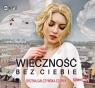 Wieczność bez ciebie  (Audiobook) Gałczyńska-Szurek Bożena
