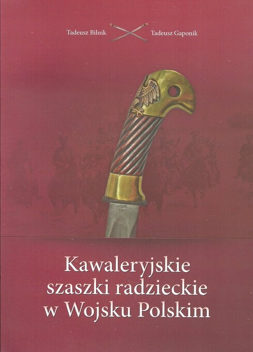 Kawaleryjskie szaszki radzieckie w Wojsku Polskim Bilnik Tadeusz, Gaponik Tadeusz
