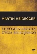 Fenomenologia życia religijnego Martin Heidegger