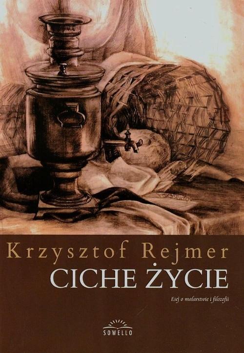 Ciche życie Rejmer Krzysztof