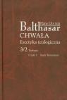 Chwała Estetyka teologiczna 3/2 Teologia Część 1 Stary Testament Balthasar Hans Urs