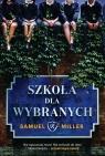 Szkoła dla wybranych Miller Samuel