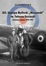 303 Dywizjon Myśliwski Warszawski im. Tadeusza Kościuszki Działania Kutzner Jacek
