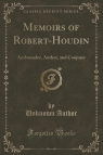Memoirs of Robert-Houdin Ambassador, Author, and Conjurer (Classic Author Unknown