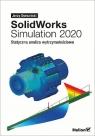 SolidWorks Simulation 2020 Statyczna analiza wytrzymałościowa Domański Jerzy