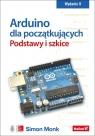 Arduino dla początkujących Podstawy i szkice Simon Monk