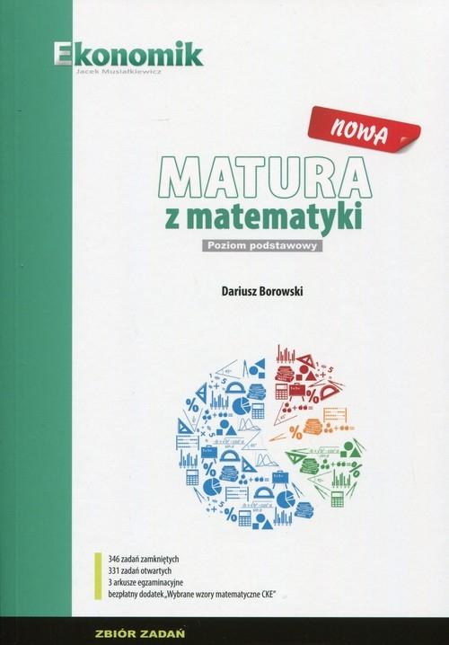 Nowa matura z matematyki Zbiór zadań Poziom podstawowy Borowski Dariusz
