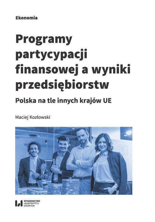 Programy partycypacji finansowej a wyniki przedsiębiorstw Kozłowski Maciej