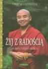 Żyj z radością Jak odkryć tajemnice szczęścia Rinpoche Yongey Mingyur