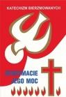 Otrzymacie jego moc - Katechizm bierzmowanych Bogusław Nosek